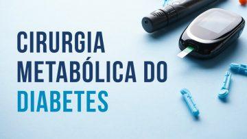 Cirurgia-Metabolica-do-Diabetes
