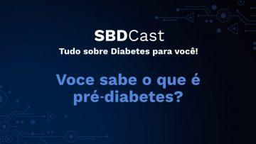 Você sabe o que é Prédiabetes